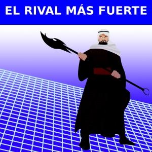 EL RIVAL MÁS FUERTE