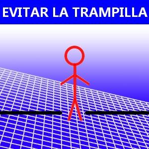 EVITAR LA TRAMPILLA