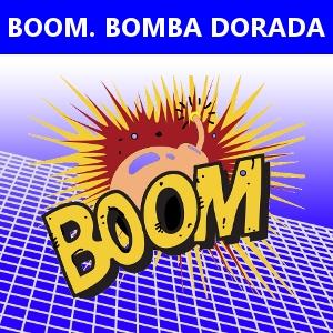 BOOM. BOMBA DORADA