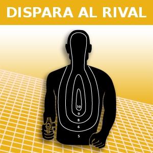 DISPARA AL RIVAL